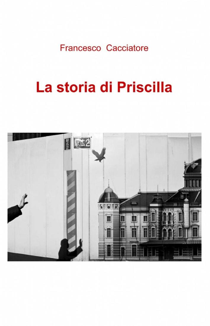 La storia di Priscilla.