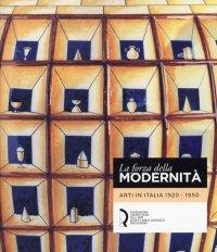 """""""La forza della modernità. Arti Italia 1920-1950."""" + OMAGGIO"""