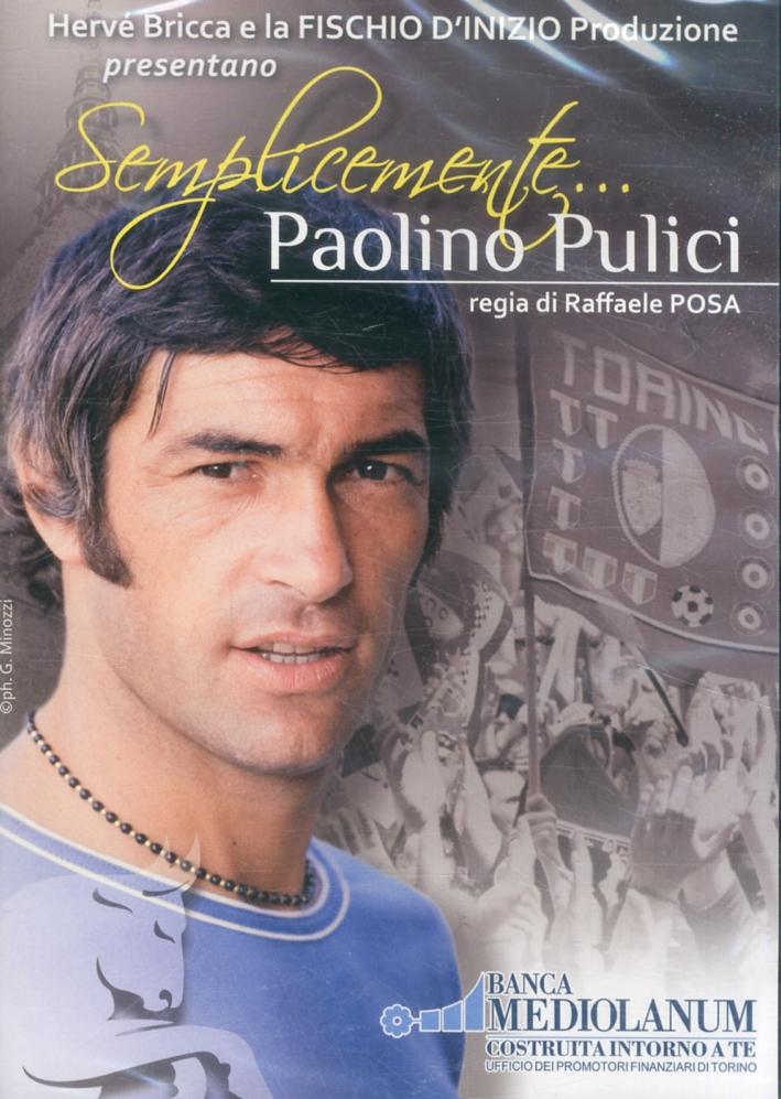 Semplicemente... Paolino Pulici. [DVD]
