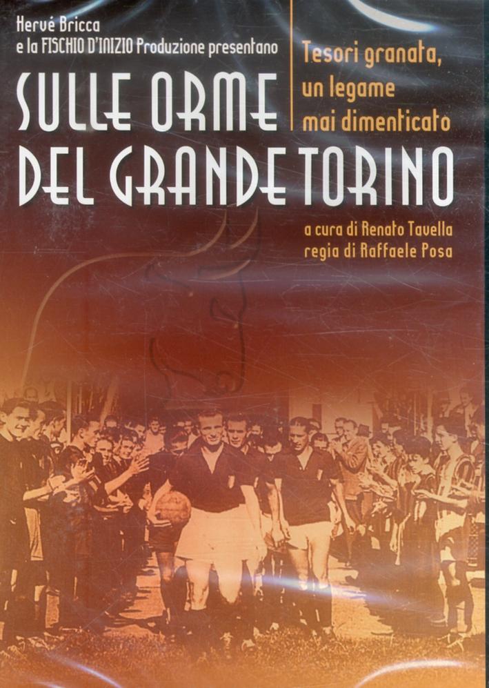 Sulle Orme del Grande Torino. Tesori Granata, un Legame Mai Dimenticato. [DVD]