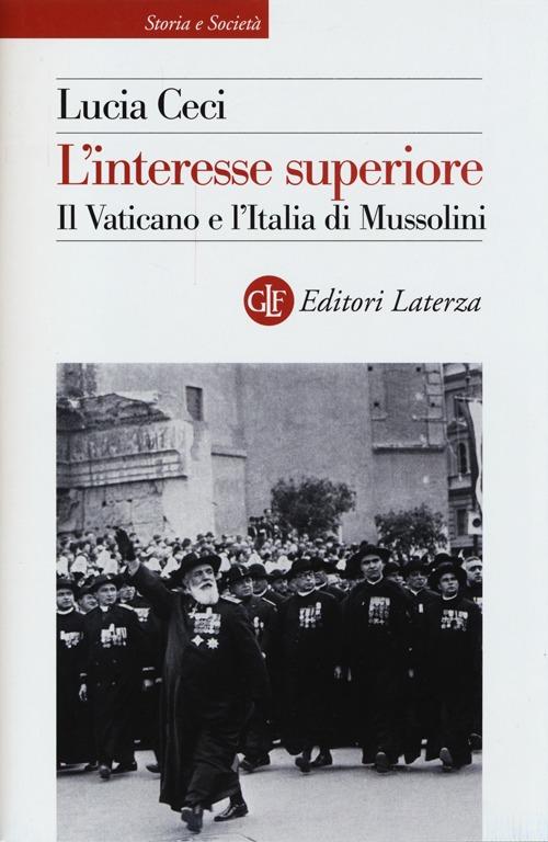 L'interesse superiore. Il Vaticano e l'Italia di Mussolini