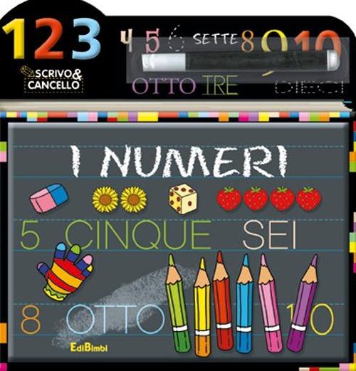 I numeri. Scrivo e cancello. Ediz. illustrata. Con gadget