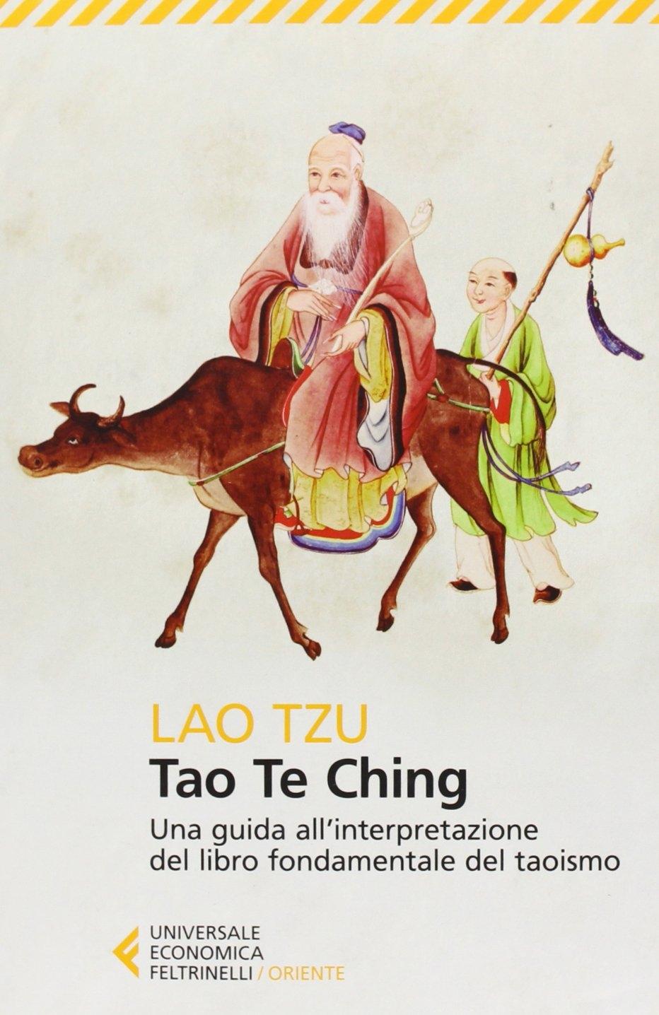 Tao Te Ching. Una guida all'interpretazione del libro fondamentale del taoismo.