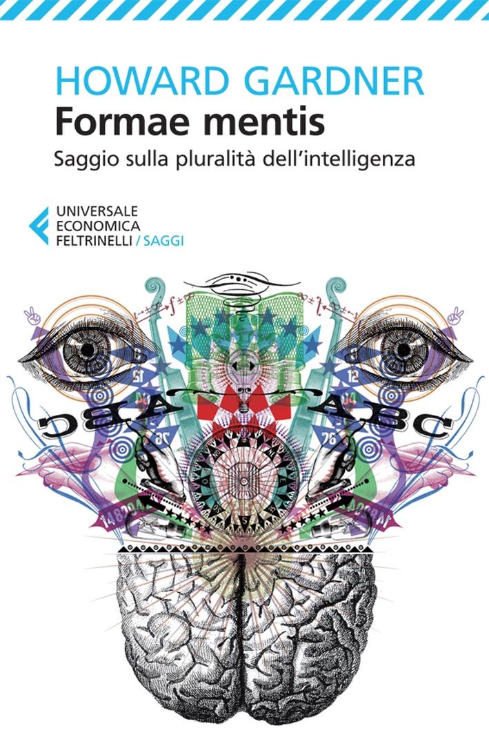 Formae mentis. Saggio sulla pluralità dell'intelligenza
