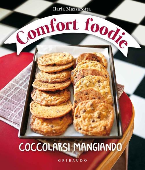 Comfort foodie. Coccolarsi mangiando