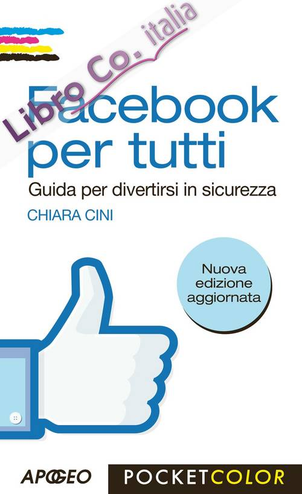 Facebook per tutti. Guida per divertirsi in sicurezza