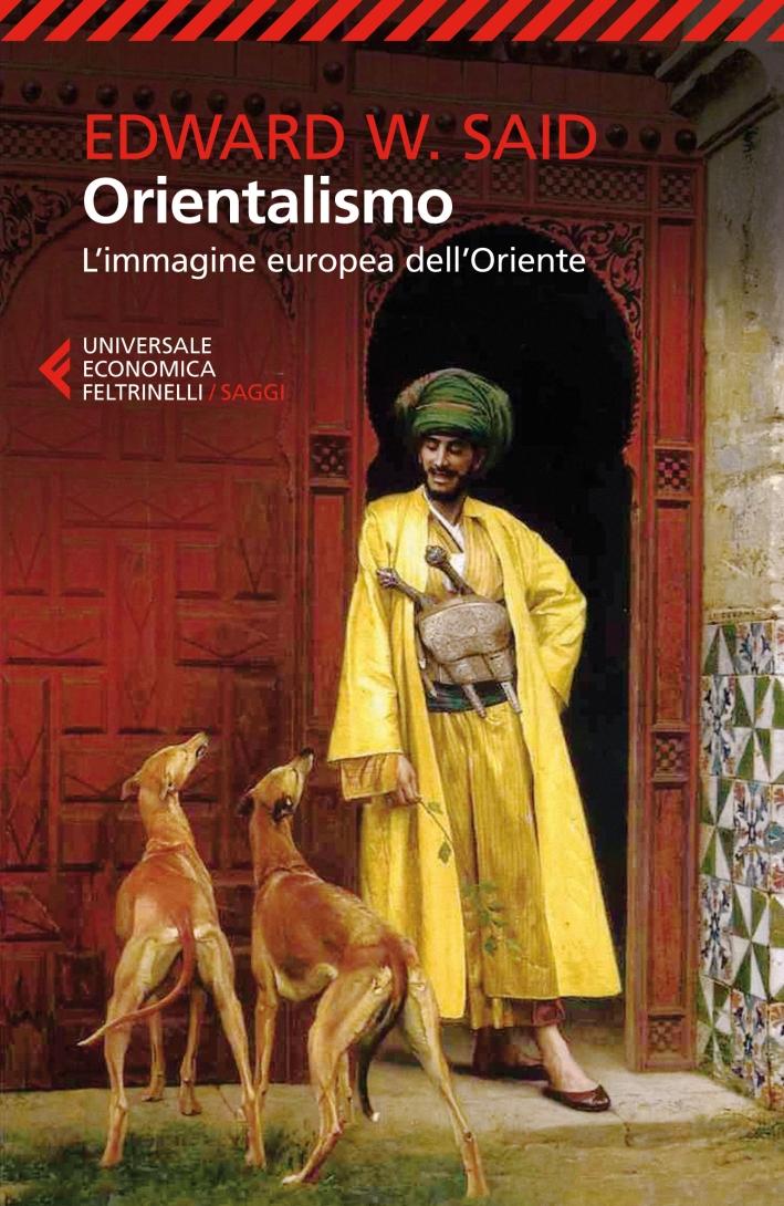 Orientalismo. L'immagine europea dell'Oriente