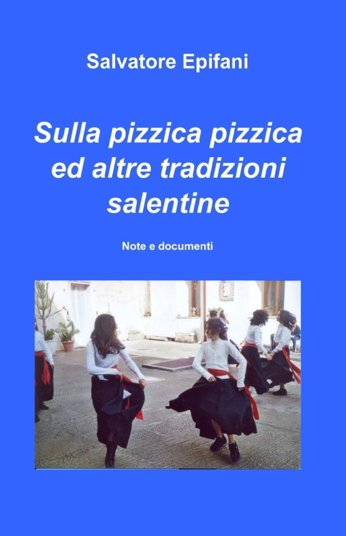 Sulla pizzica pizzica ed altre tradizioni salentine