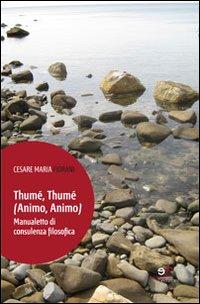 Thumé, Thumé (Animo, Animo). Manualetto di Consulenza Filosofica
