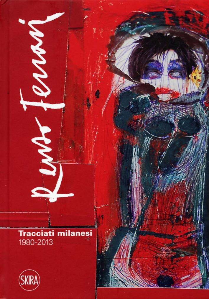 Renzo Ferrari. Tracciati milanesi. 1980-2013