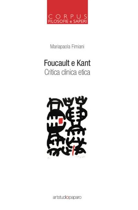 Corpus. Foucault e Kant. Critica Clinica Etica. Vol. 1.