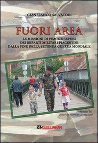 Fuori area. Le missioni di peace-keeping dei reparti militari piacentini dalla fine della seconda guerra mondiale