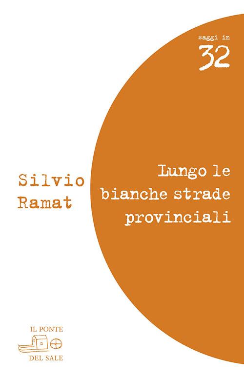 Lungo le bianche strade provinciali. Valeri, Barolini, Pascutto, Rebellato, Zanzotto, Bandini