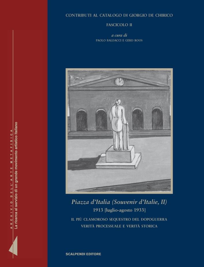 Piazza d'Italia (Souvenir d'Italie II), 1913 [luglio-agosto 1933]. Il più clamoroso sequestro del dopoguerra. Verità processuale e verità storica