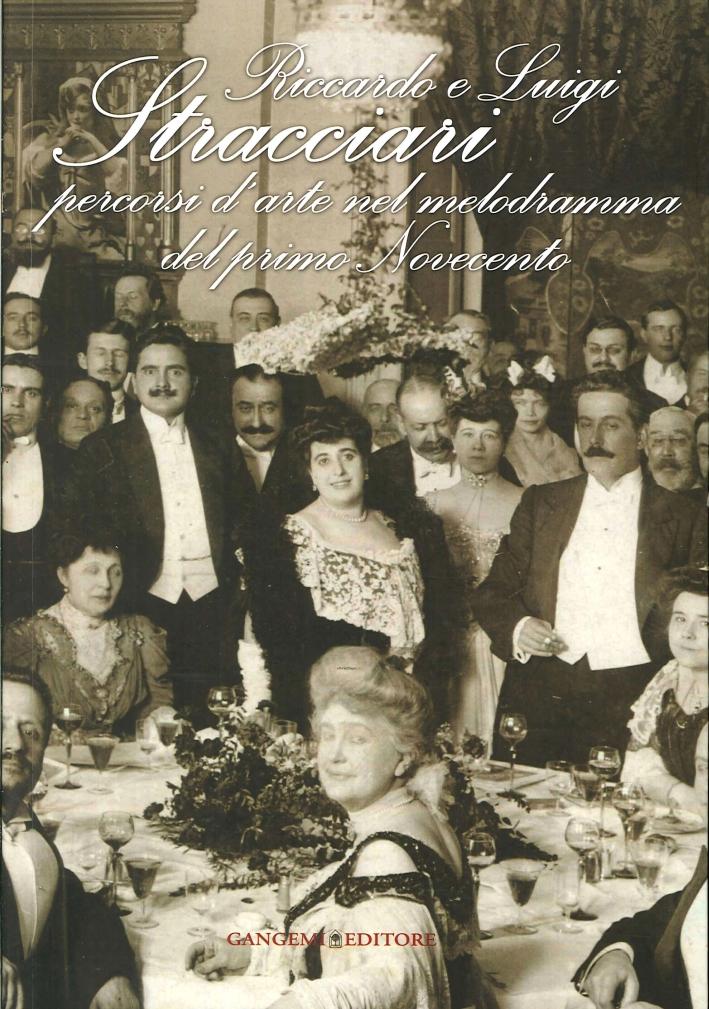 Riccardo e Luigi Stracciari. Percorsi d'arte nel melodramma del primo Novecento.