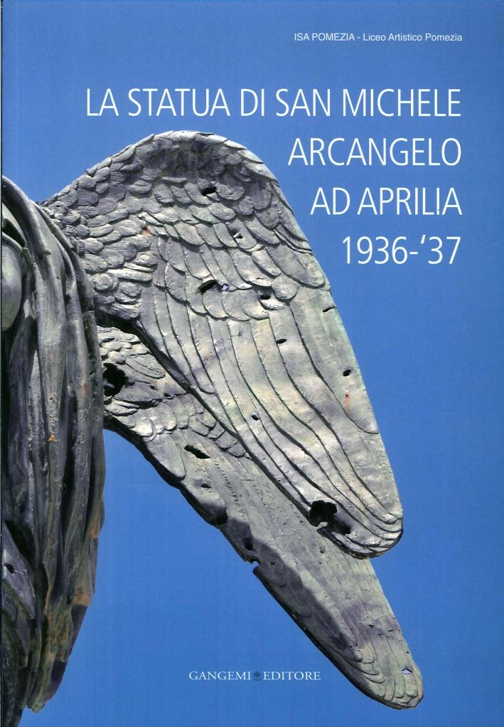 La statua di San Michele Arcangelo ad Aprilia 1936-'37.