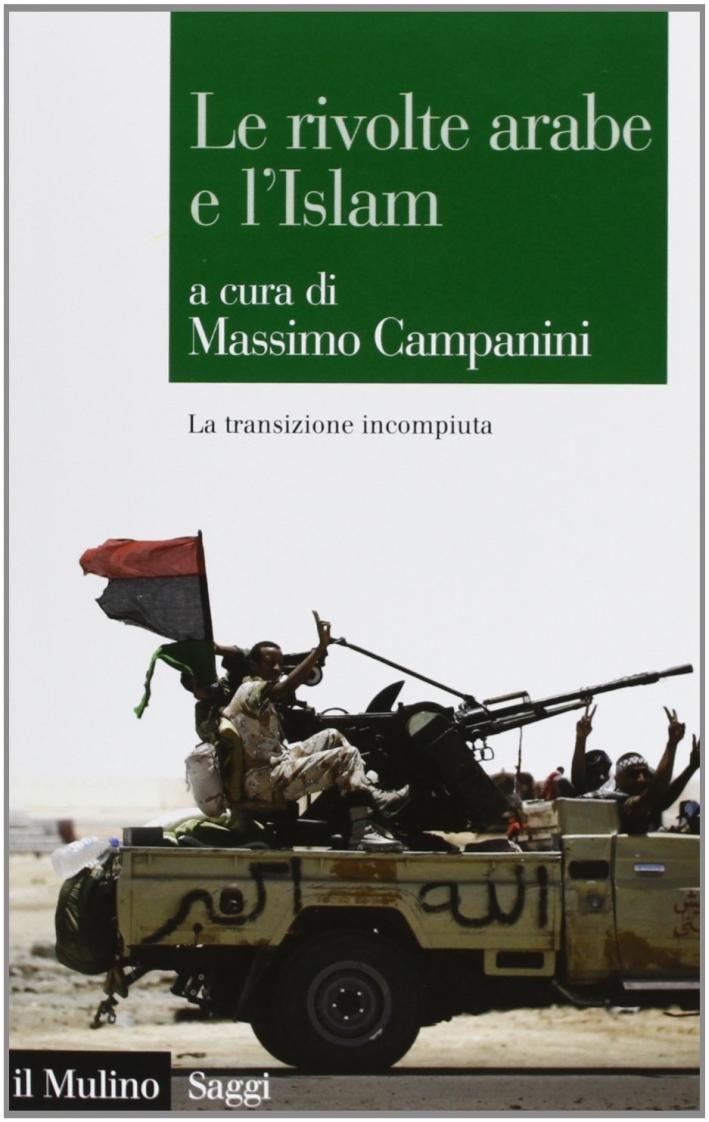 Le rivolte arabe e l'islam. La transizione incompiuta.