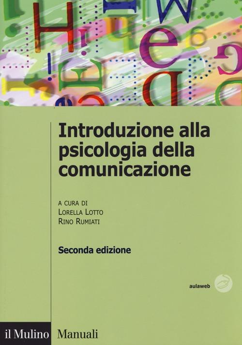Introduzione alla psicologia della comunicazione.