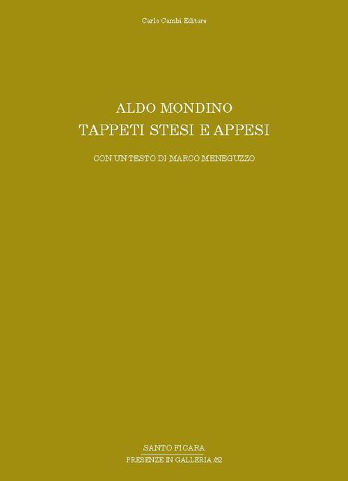 Aldo Mondino. Tappeti stesi e appesi.