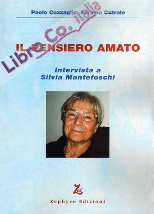 Il pensiero amato. Intervista a Silvia Montefoschi. Con DVD.