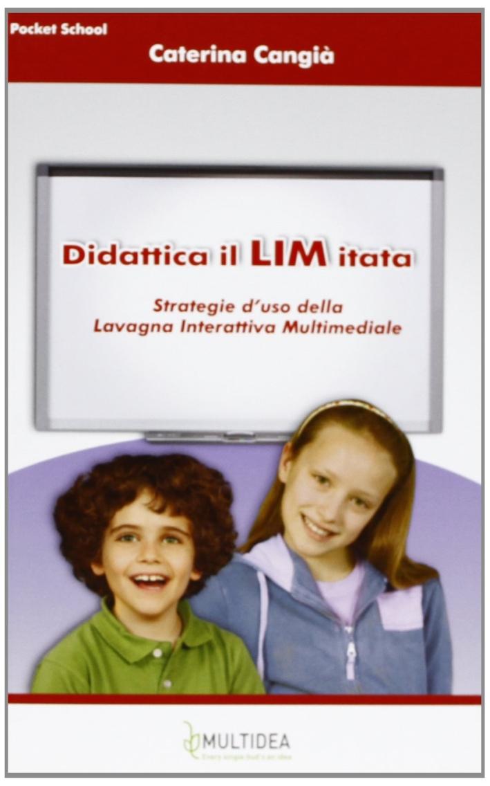 Didattica il LIM itata. Strategie d'uso della lavagna interattiva multimediale.