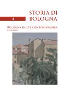 Storia di Bologna. Vol. 4/2: Bologna in età contemporanea (1915-2000).
