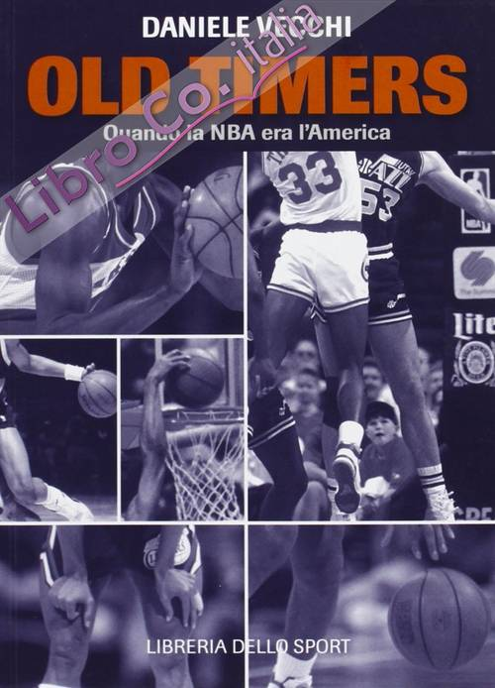 Old timers. Quando la NBA era l'America.