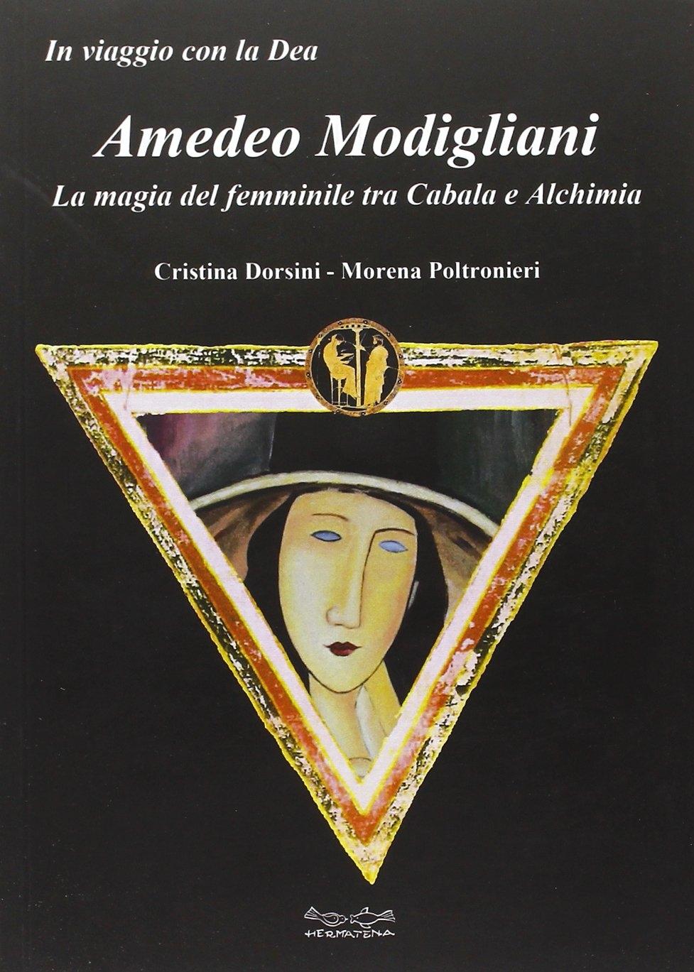 Amedeo Modigliani. La magia del femminile tra cabala e alchimia.