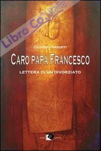 Caro papa Francesco. Lettera di un divorziato.