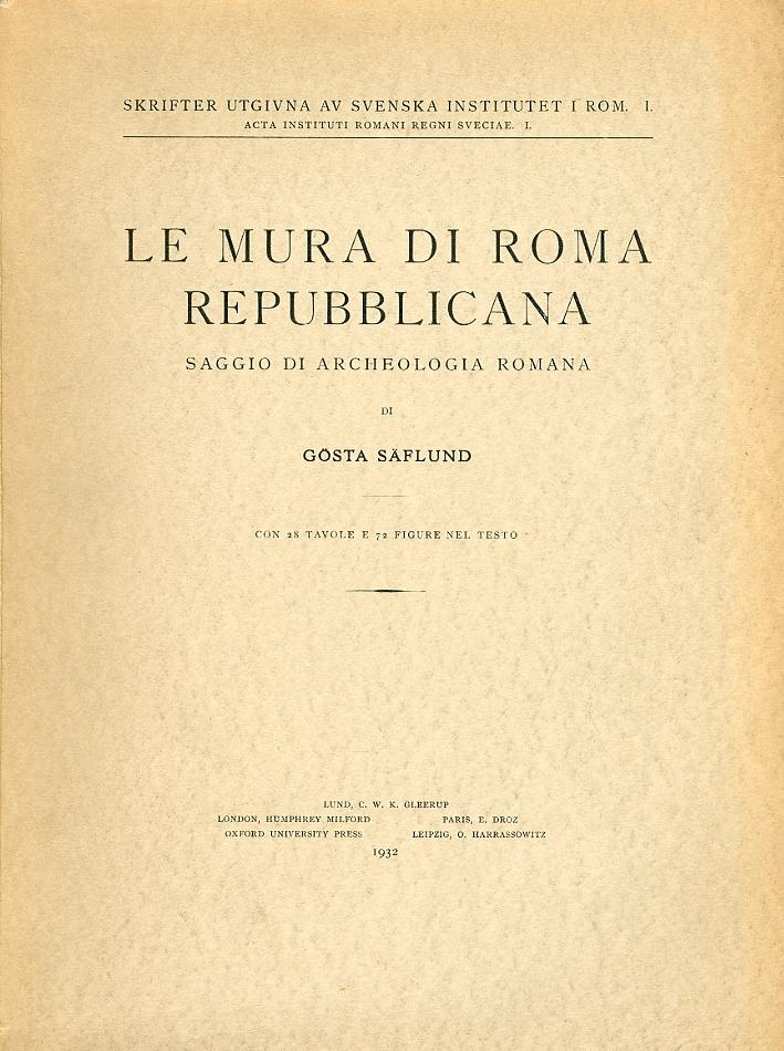 Le Mura di Roma Repubblicana. Saggio di Archeologia Romana. con 28 Tavole e 72 Figure nel Testo.