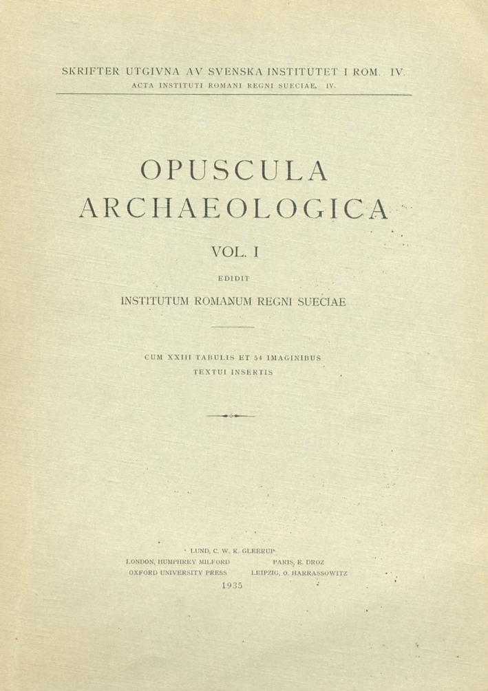 Opuscula Archaeologica. Vol. I