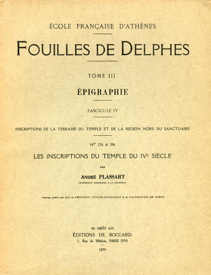 Fouilles De Delphes. Tome III. Épigraphie. Fascicule IV. Inscriptions De la Terrasse Du Temple Et De la Region Nord Du Sanctuaire.