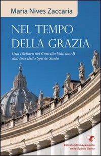 Nel tempo della grazia. Una rilettura del Concilio Vaticano II alla luce dello Spirito Santo