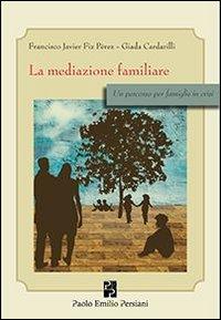 La mediazione familiare. Un percorso per famiglie in crisi.