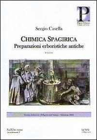 Chimica spagirica. Preparazioni erboristiche antiche.
