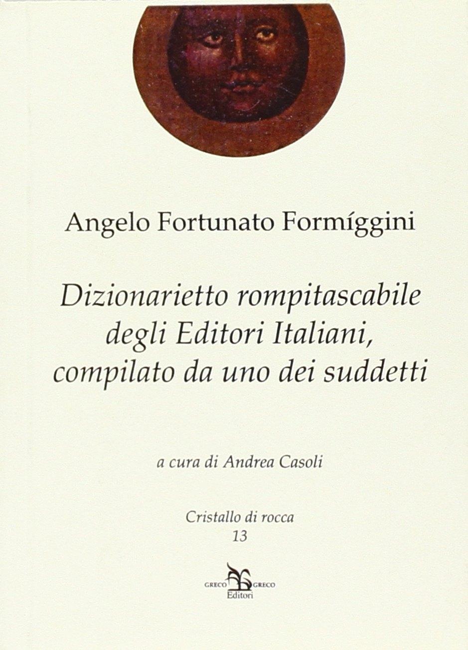 Dizionarietto rompitascabile degli editori italiani, compilato da uno dei suddetti.