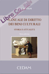 Manuale di diritto dei beni culturali. Storia e attualità.