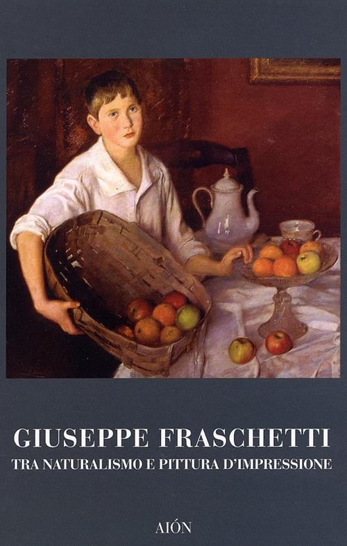 Giuseppe Fraschetti tra Naturalismo e Pittura d'impressione