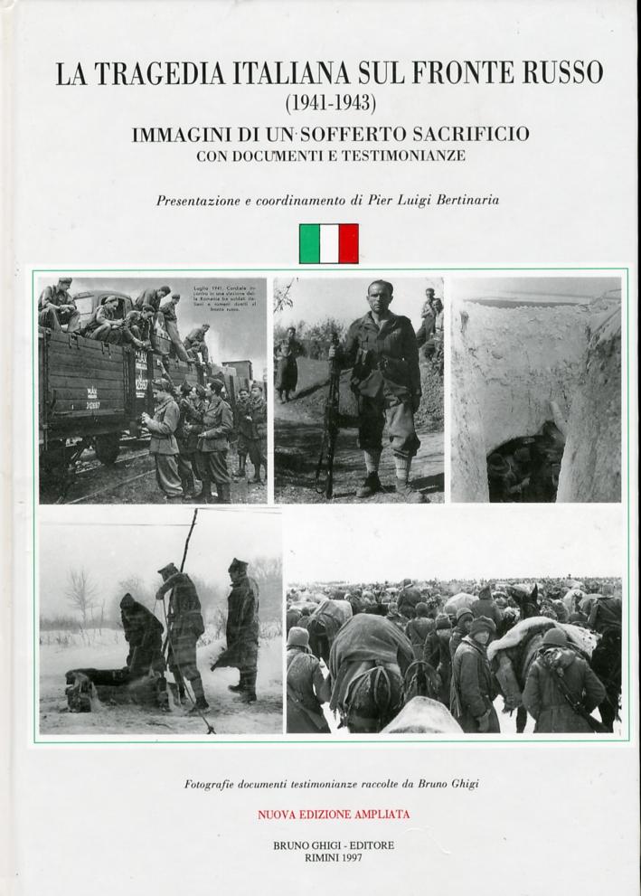 Tragedia Italiana Sul Fronte Russo (1941-1943). Immagini Di Un Sofferto Sacrificio. Con documenti e testimonianze
