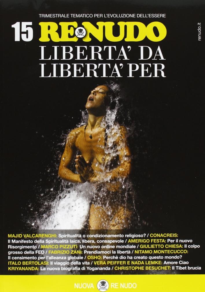 Re nudo (2012). Vol. 15: Libertà da/libertà per