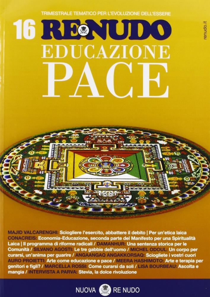 Re nudo (2012). Con CD Audio. Vol. 16: Educazione pace