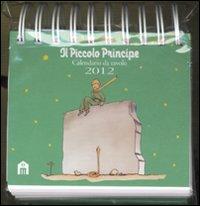 Piccolo Principe. Calendario Da Tavolo 2012