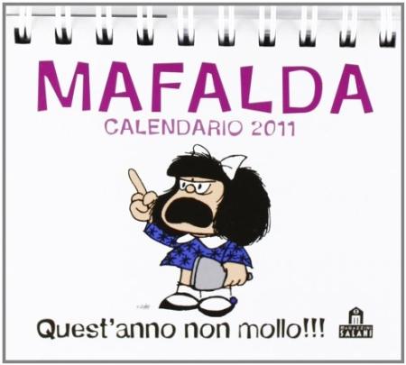 Mafalda. Quest'Anno Non Mollo. Calendario 2011 Da Tavolo