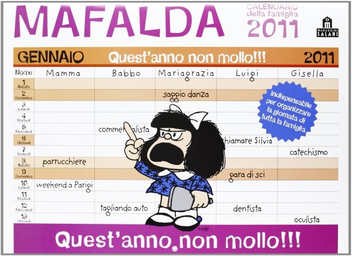 Mafalda. Quest'Anno Non Mollo. Calendario 2011 Della Famiglia (30 X 30)