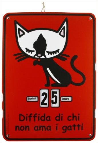 Diffida Di Chi Non Ama I Gatti. Calendario Perpetuo
