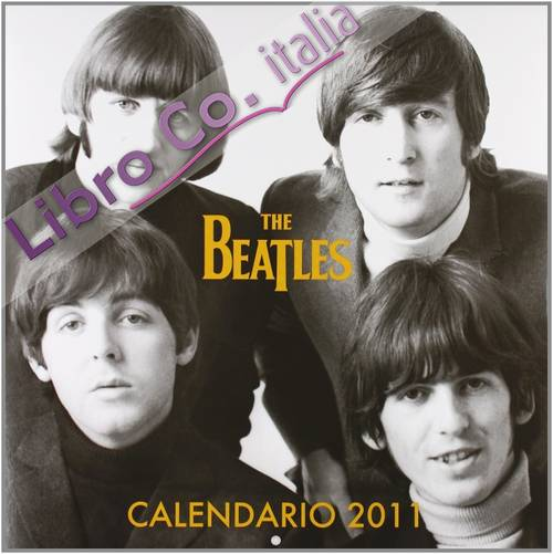 Beatles. Calendario 2011 Da Parete (30 X 30)