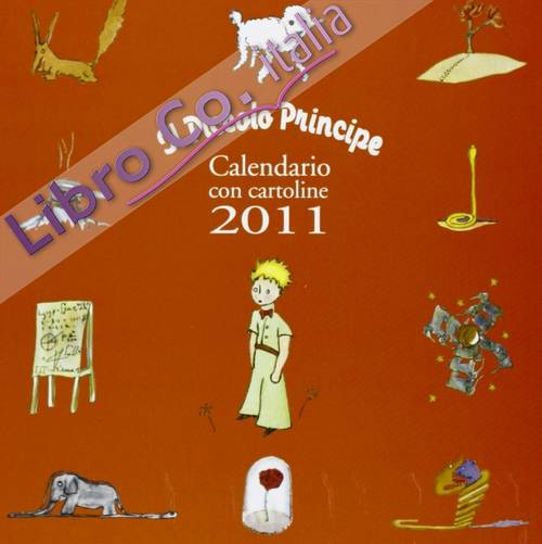 Piccolo Principe. Calendario 2011 Di Cartoline