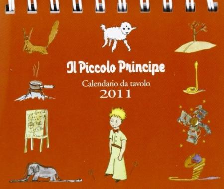 Piccolo Principe. Calendario 2011 Da Tavolo