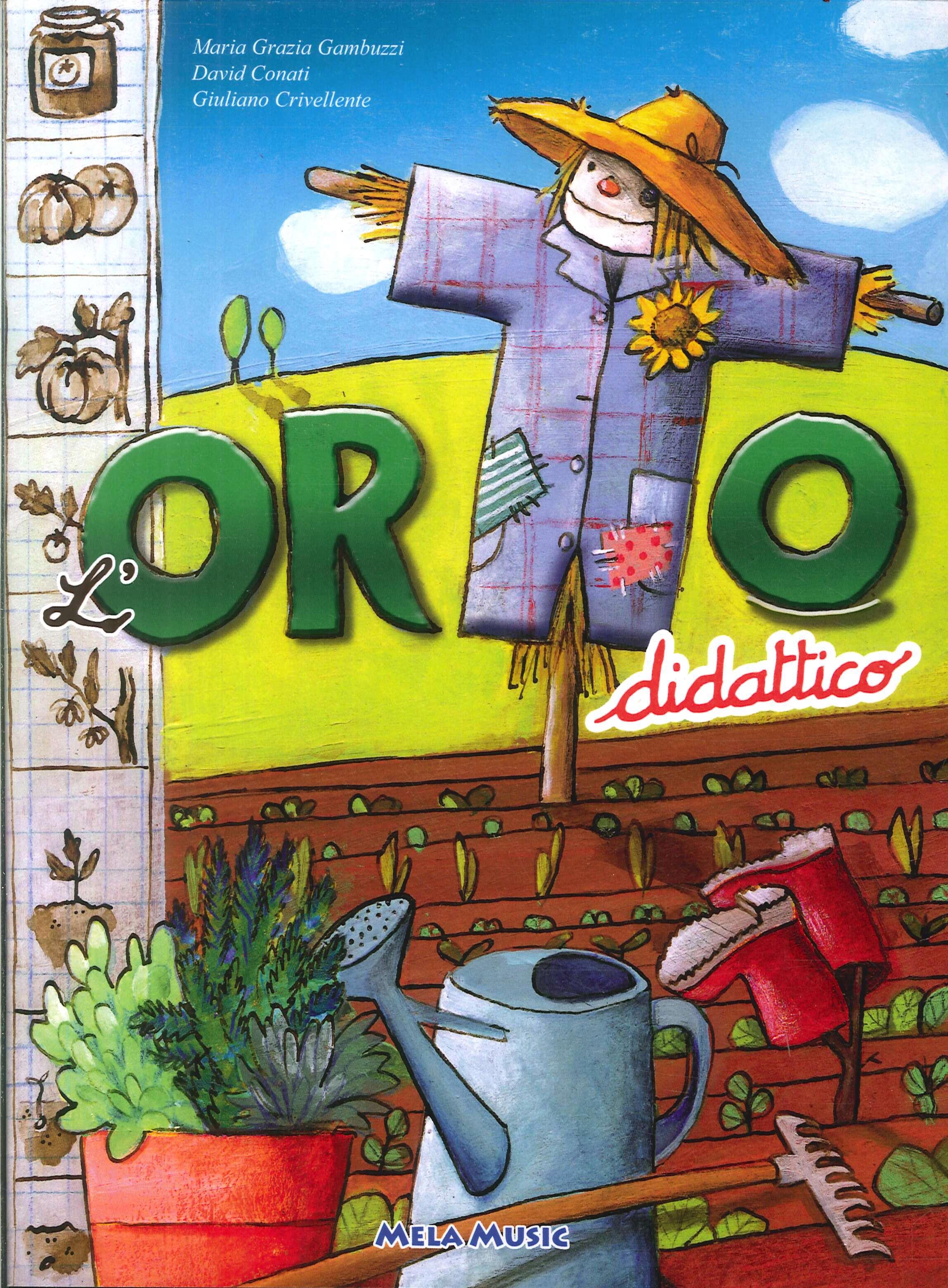 Orto Didattico. Manuale di orticoltura per grandi e per bambini. Con CD