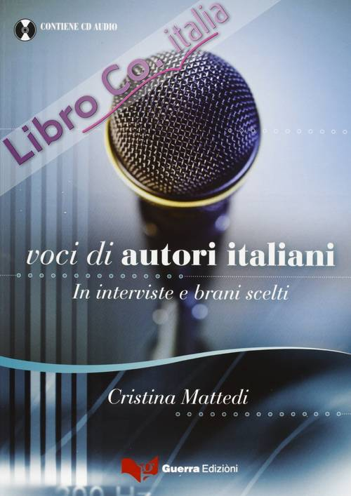 Voci Di Autori Italiani. In Interviste E Brani Scelti. Con Cd Audio.
